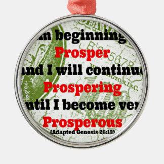 I am beginning to prosper metal ornament
