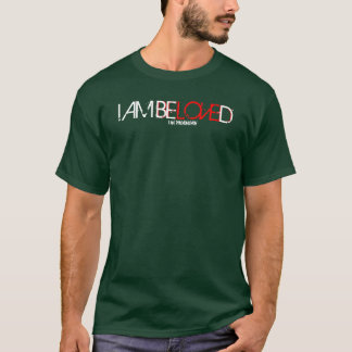 i am beloed T-Shirt