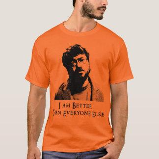 I am better than everyone else (light) T-Shirt