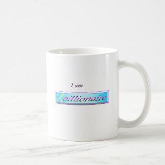 I Am Billionaire Mug
