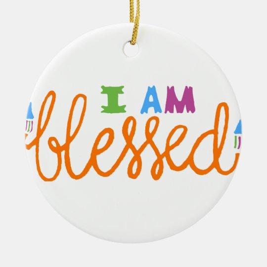 I Am Blessed (Original Typography) Ceramic Ornament