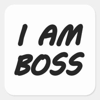 I Am Boss Square Sticker