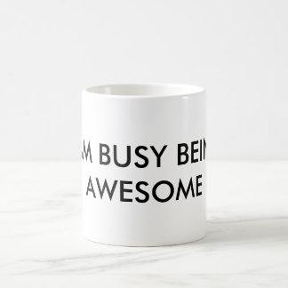 I Am Busy Being Awesome Mug