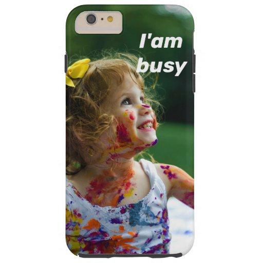 I am busy tough iPhone 6 plus case