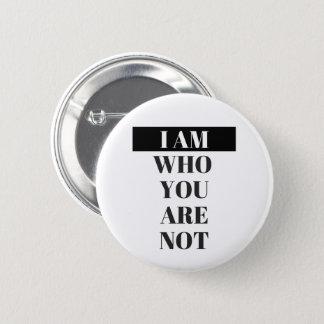 """""""I Am"""" Button"""