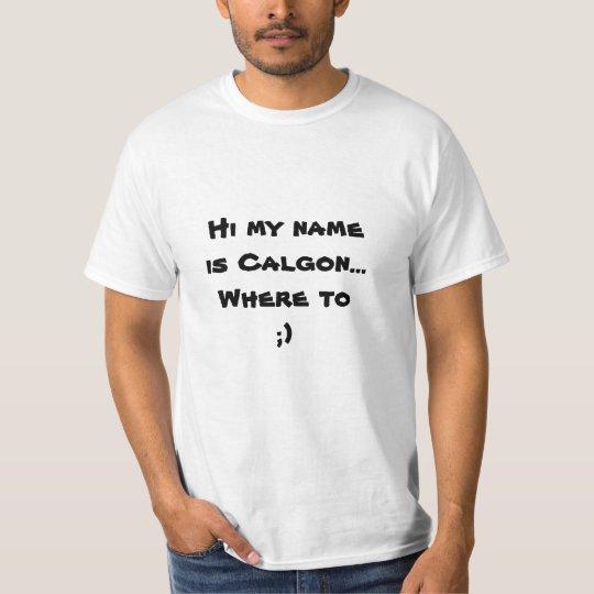 I am Calgon T-Shirt