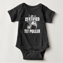 I Am Certified Tit Puller - Cow Farmer Milk Baby Bodysuit