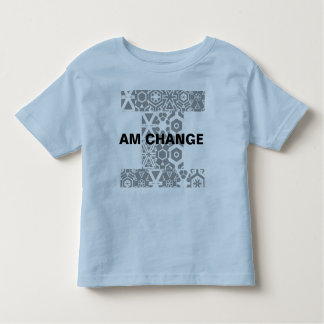 I am Change  - Toddler's Toddler T-shirt