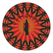 I am Cherokee Round Sticker