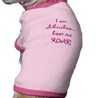 I am chihuahua....hear me ROAR! Doggie T Shirt