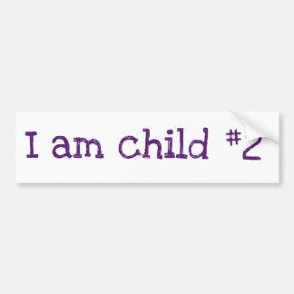 I am child #2 car bumper sticker
