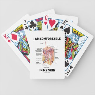 I Am Comfortable In My Skin (Dermal Layers) Bicycle Poker Cards