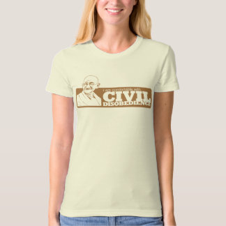 I am comfortable with civil disobedience T-Shirt