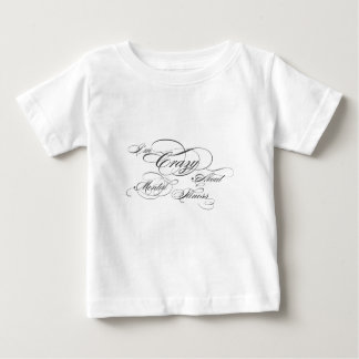 I am crazy about mental health baby T-Shirt