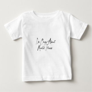 I am crazy about mental health ver#3 baby T-Shirt