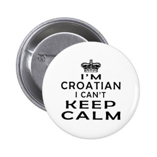 I am Croatian I can't keep calm Pins