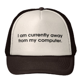 I Am Currently Away From My Computer Mesh Hats