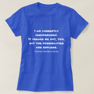 I Am Currently Unsupervised Tee Shirt