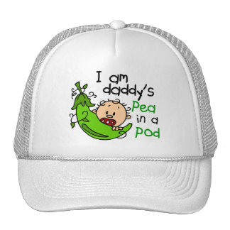 I Am Daddy's Pea In A Pod 1 Trucker Hats