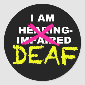 I AM DEAF, NOT HEARING-IMPAIRED sticker