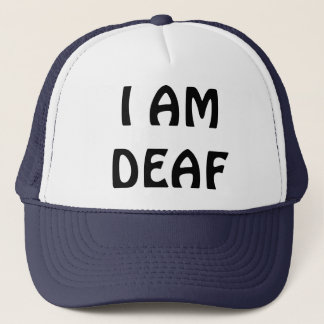 I AM DEAF TRUCKER HAT
