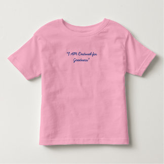 """""""I AM Destined for Greatness"""" Toddler T-shirt"""