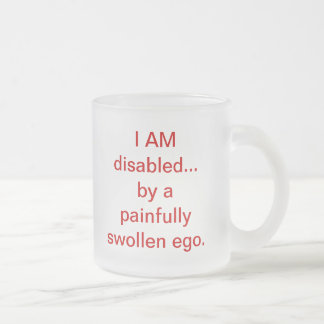I AM disabled Frosted Glass Coffee Mug