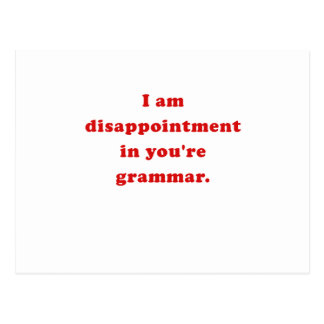 I am Disappointment in Your Grammar Postcard