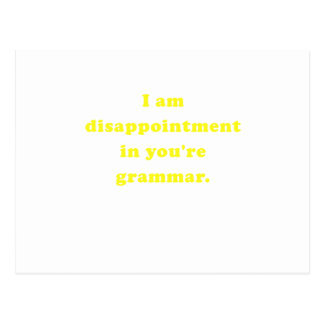 I am Disappointment in Youre Grammar Postcard
