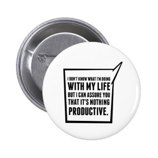 I am Doing Nothing Productive Button