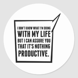 I am Doing Nothing Productive Classic Round Sticker