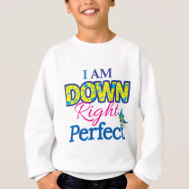 I am Down RT Perfect Sweatshirt