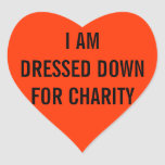 I Am Dressed For Charity Heart Stickers