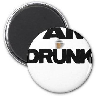 I Am Drunk Magnet