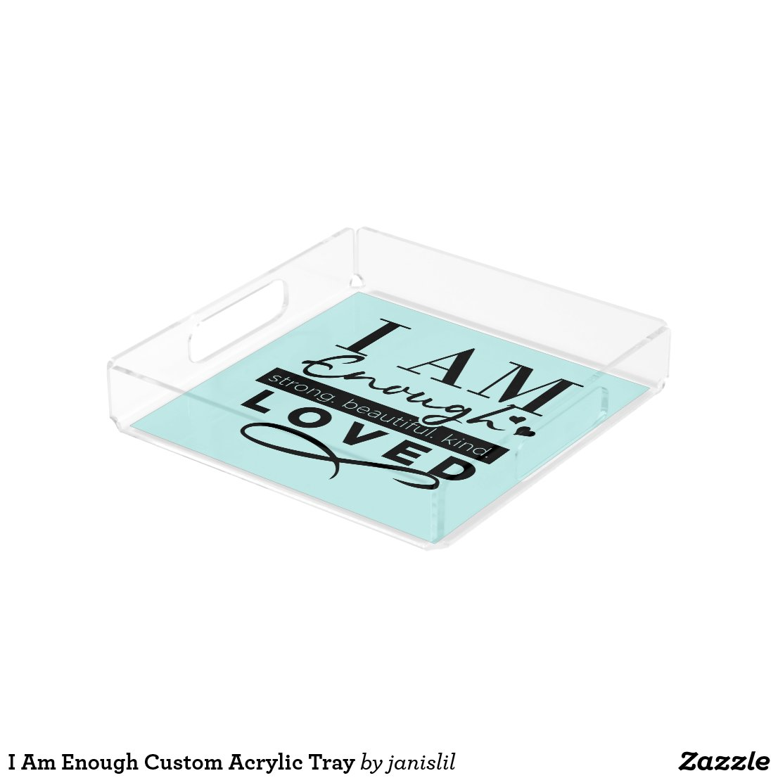 I Am Enough Custom Acrylic Tray