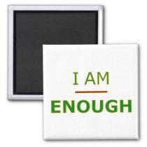 I Am Enough - Magnet