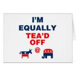 I Am Equally Tea'd Off (v110x) Cards