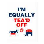I Am Equally Tea'd Off (v110x) Post Cards