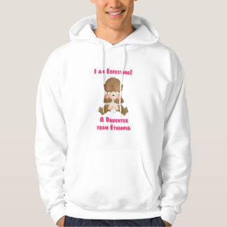 I am Expecting A Daughter from Ethiopia Hoodie