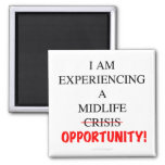 I Am Experiencing A Midlife Opportunity 2 Inch Square Magnet