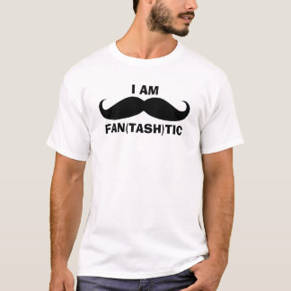 I am Fantastic Mustache T-Shirt