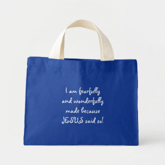 I am fearfully and wonderfully made because JES... Mini Tote Bag