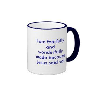 I am fearfully and wonderfully made because Jes... Ringer Mug