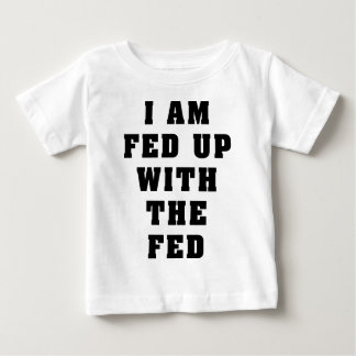 I Am Fed Up With The Fed Tshirt
