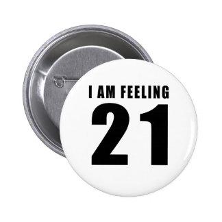 I Am Feeling 21 Birthday Designs Pinback Button