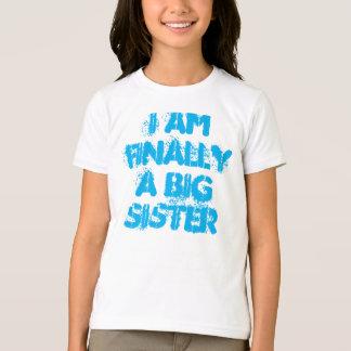 I am finally a big sister shirt