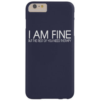 I AM FINE BARELY THERE iPhone 6 PLUS CASE