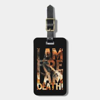 I Am Fire I Am Death! Luggage Tag