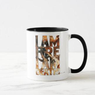 I Am Fire I Am Death! Mug