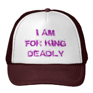 I AM FOR KING DEADLY TRUCKER HAT